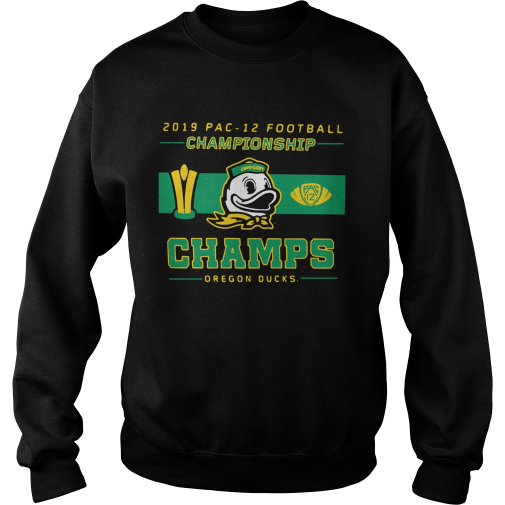 2019 Pac 12 Football Championship Champs Oregon Ducks  Sweatshirt