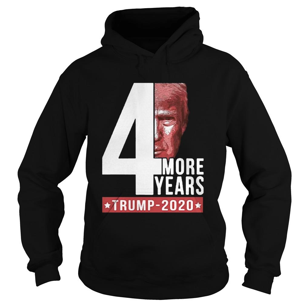 4 More Years Trump 2020  Hoodie