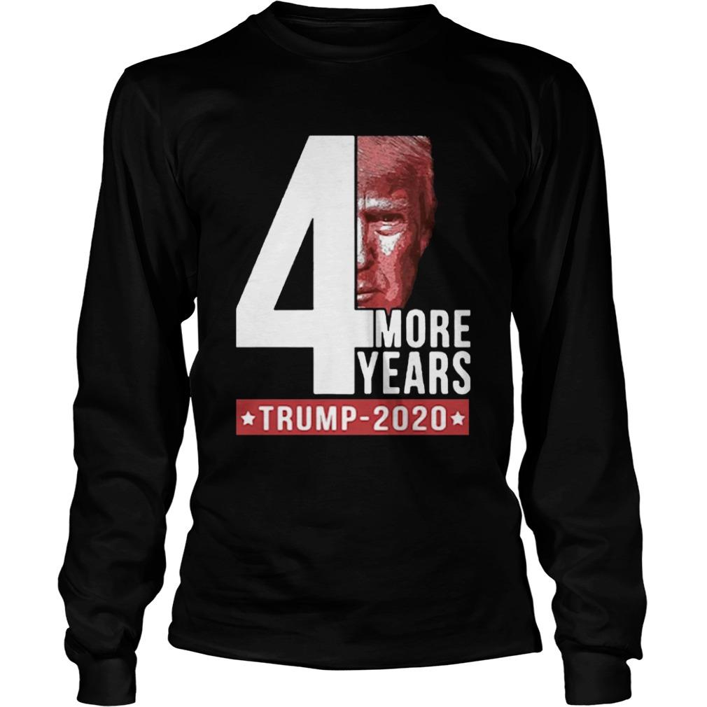 4 More Years Trump 2020  LongSleeve
