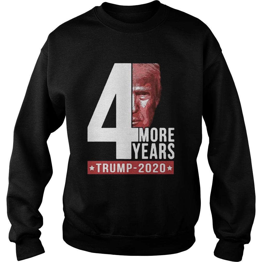 4 More Years Trump 2020  Sweatshirt