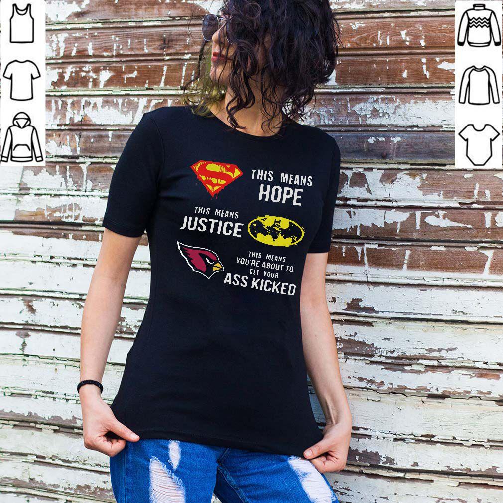 Arizona Cardinals Superman means hope Batman justice ass kicked Tee Shirt