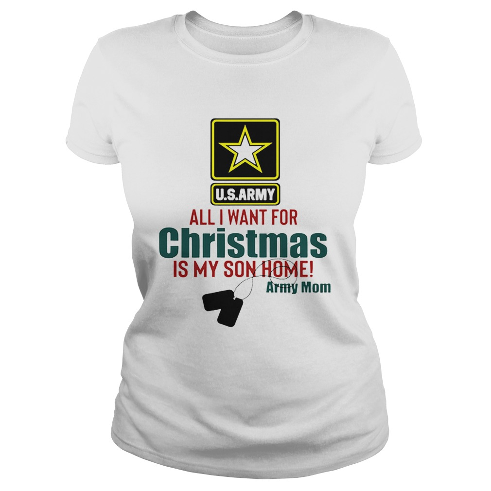 Army Mom All I Want For Christmas Is My Son Home  Classic Ladies