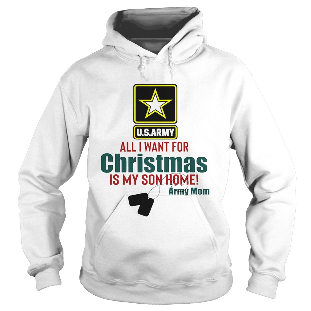 Army Mom All I Want For Christmas Is My Son Home  Hoodie