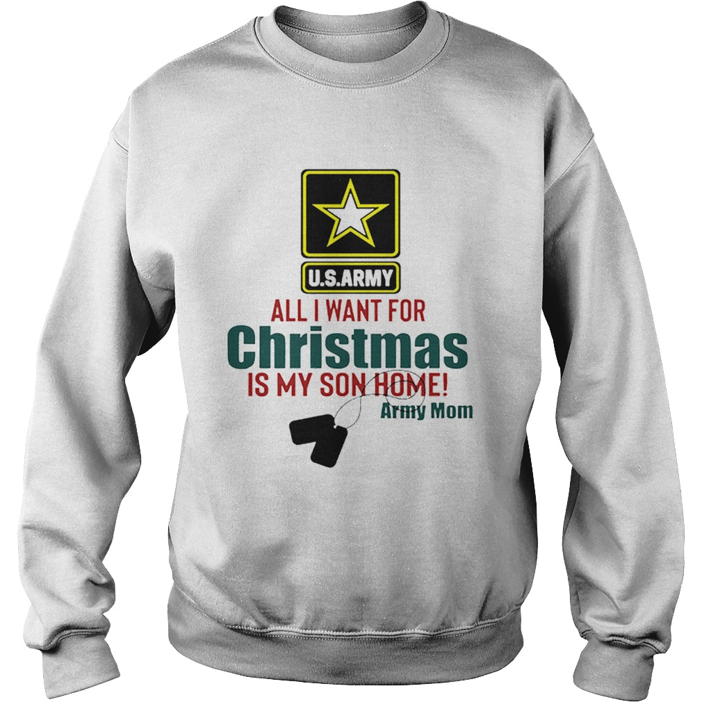 Army Mom All I Want For Christmas Is My Son Home  Sweatshirt