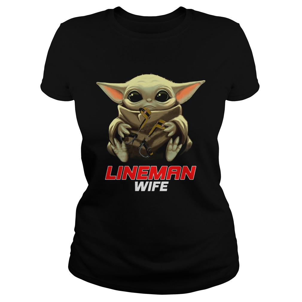 Baby Yoda Hug Lineman Wife  Classic Ladies