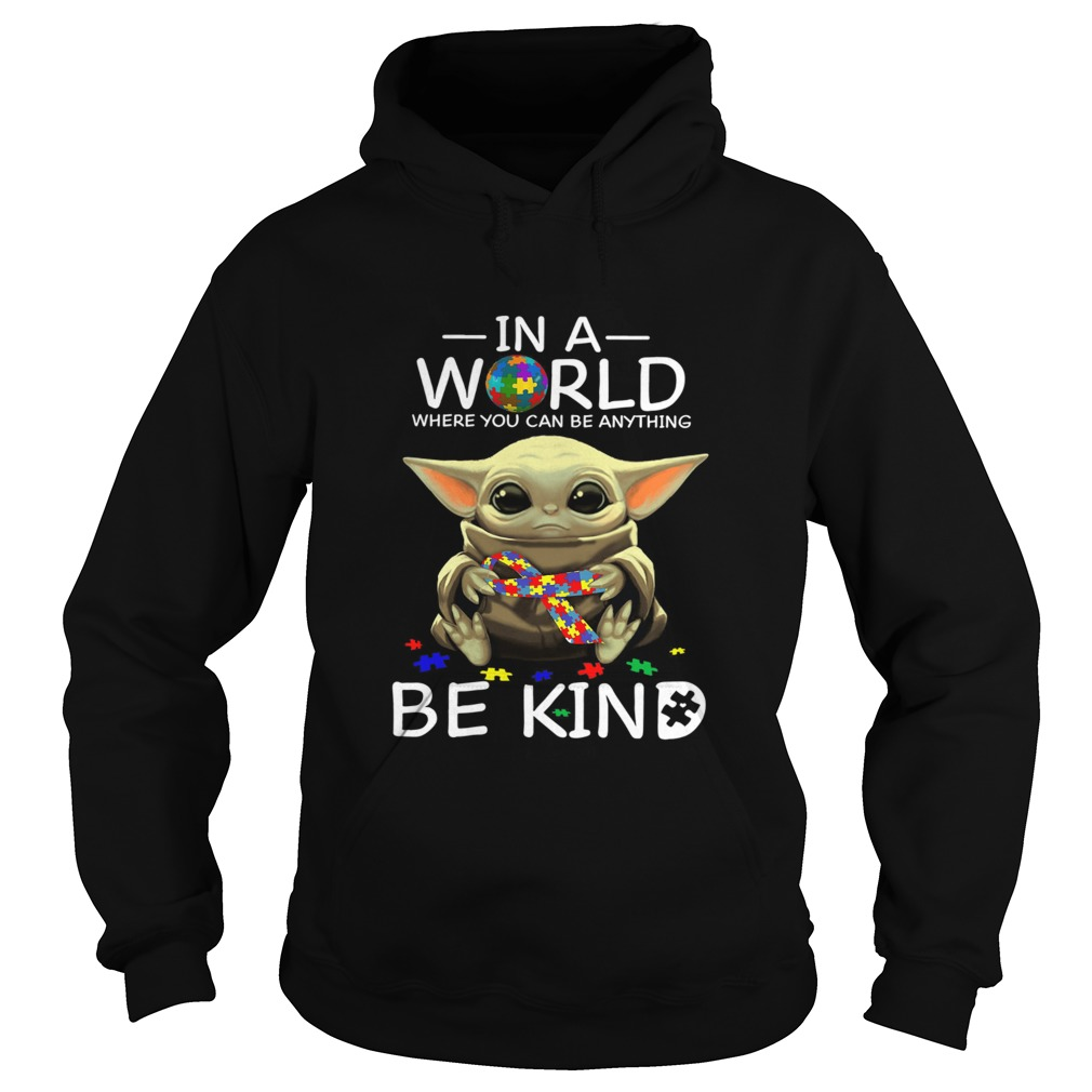 Baby Yoda In A World Where You Can Be Anything Be Kind  Hoodie