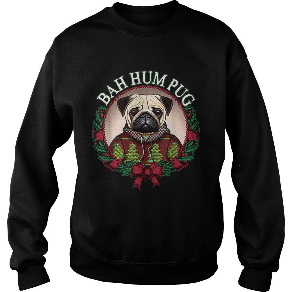 Bah Hum Pug Funny Christmas Pun for Pug Lovers  Sweatshirt