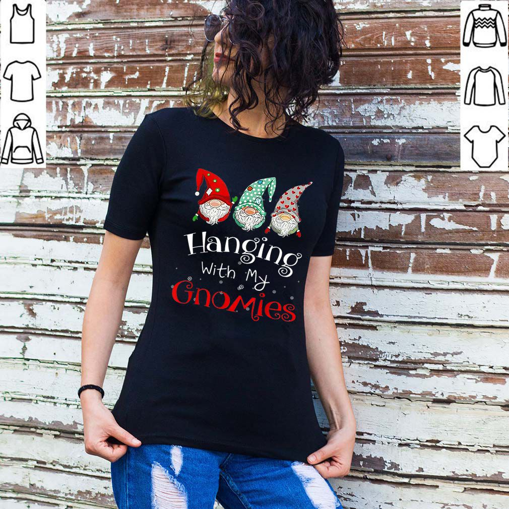 Beautiful Hanging With My Gnomies Funny Christmas Team Matching Gift shirt