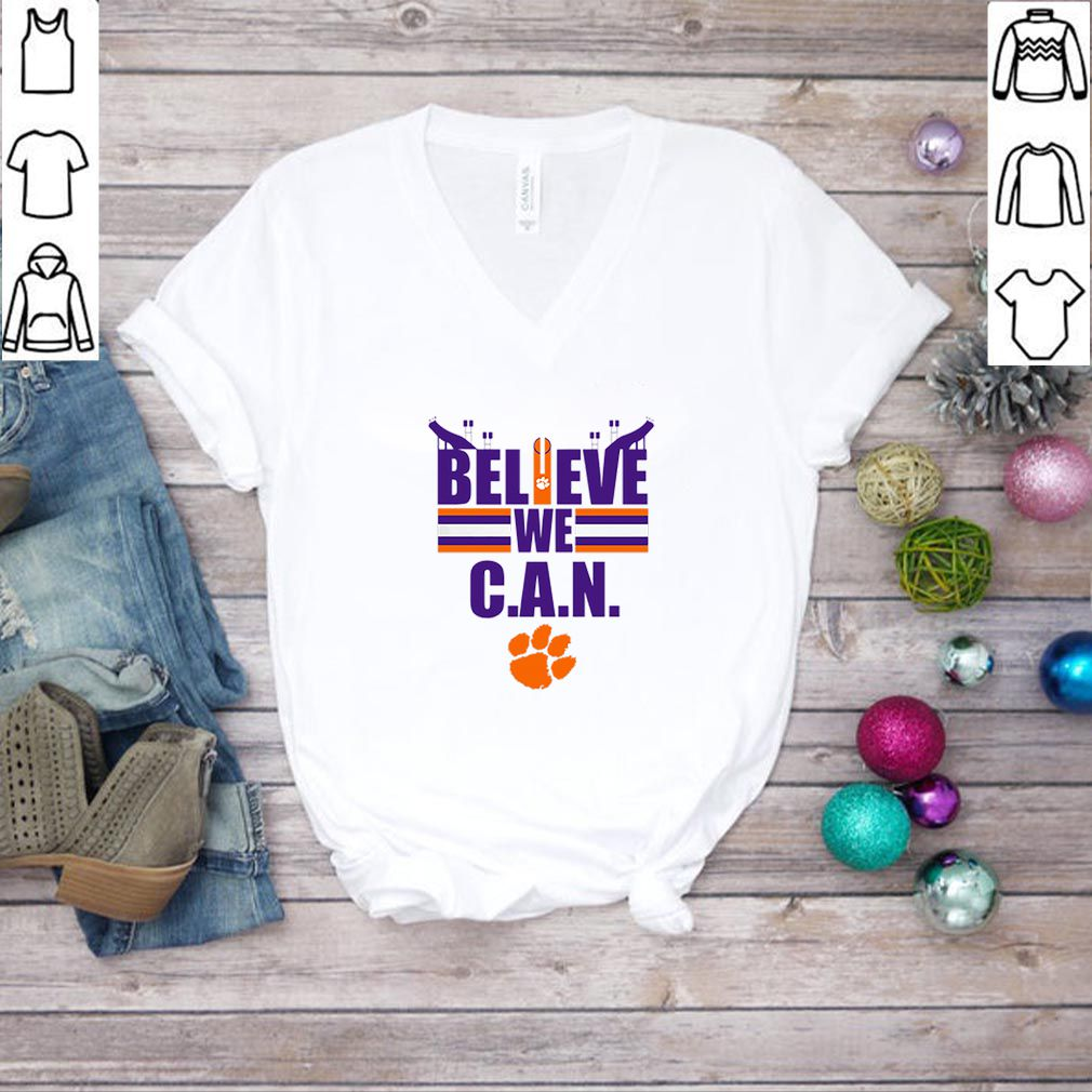 Believe We Can Clemson Tigers shirt