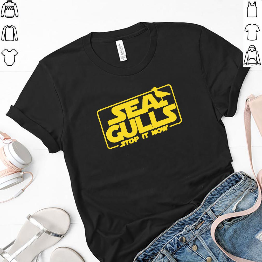 Bird Seagulls Stop it Now Shirt