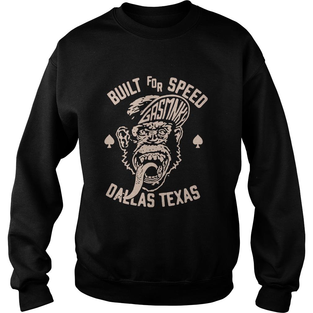 Built For Speed Gas Monkey Dallas Texas  Sweatshirt