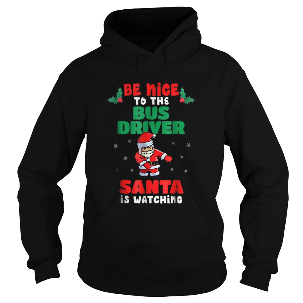 Bus Driver Christmas Pajama Santa Is Watching  Hoodie