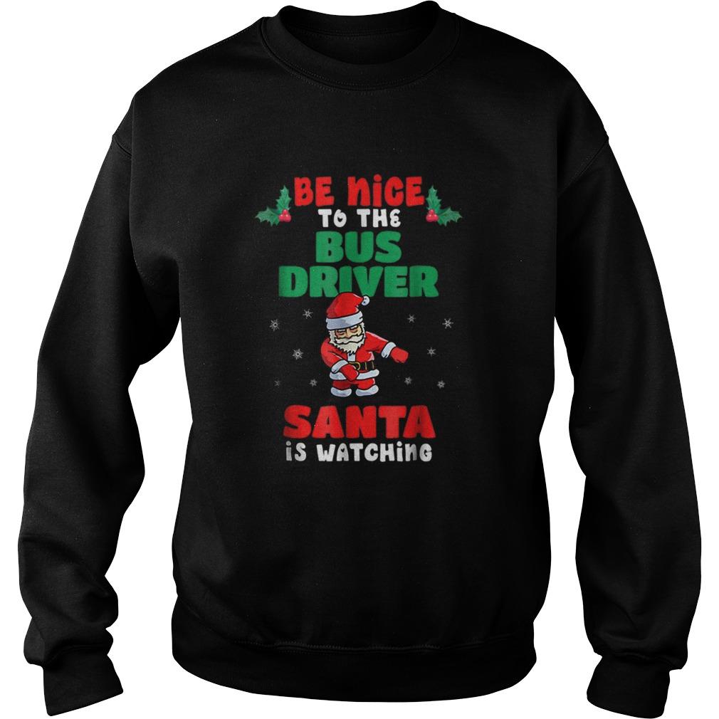 Bus Driver Christmas Pajama Santa Is Watching  Sweatshirt