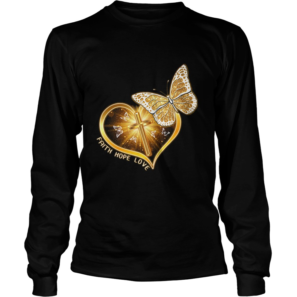 Butterfly cross faith hope love  LongSleeve