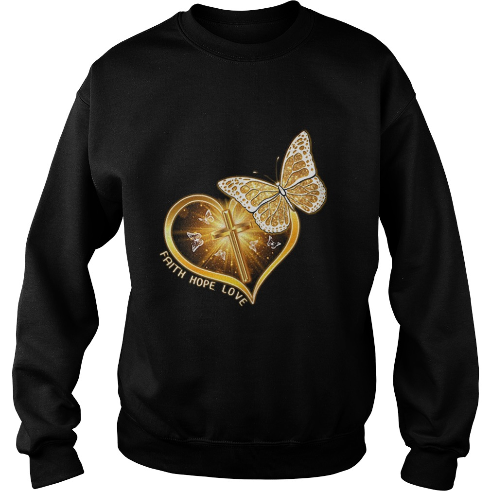 Butterfly cross faith hope love  Sweatshirt