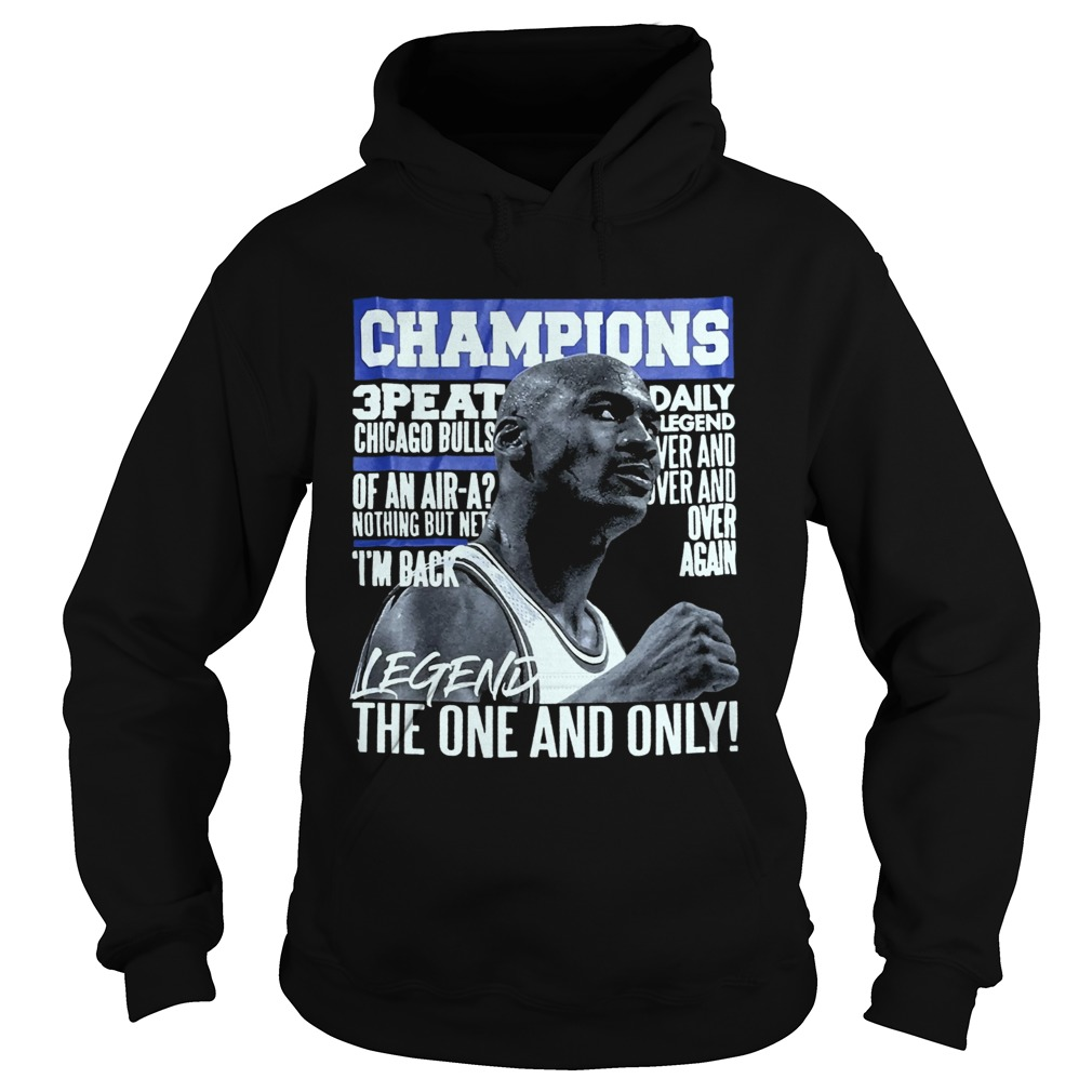 Champion 3 Peat Daily Legend The One And Only  Hoodie