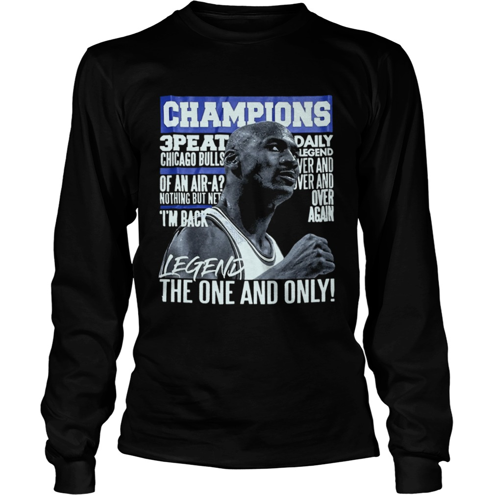 Champion 3 Peat Daily Legend The One And Only  LongSleeve