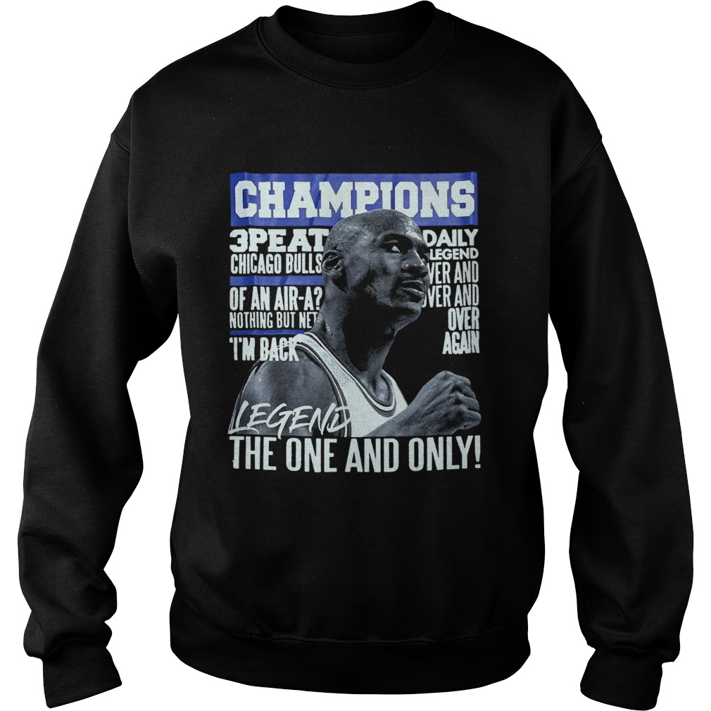 Champion 3 Peat Daily Legend The One And Only  Sweatshirt