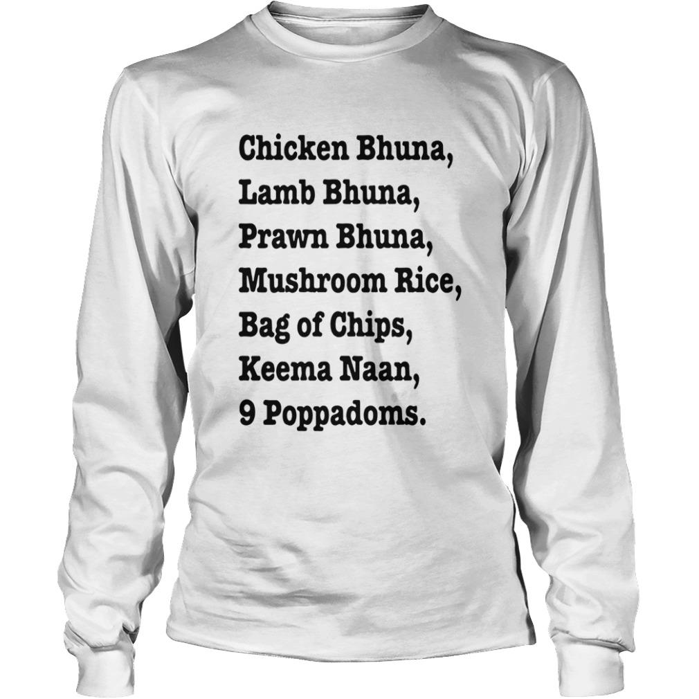 Chicken Bhuna Lamb Bhuna Prawn Bhuna Mushroom Rice Bag Of Chips  LongSleeve