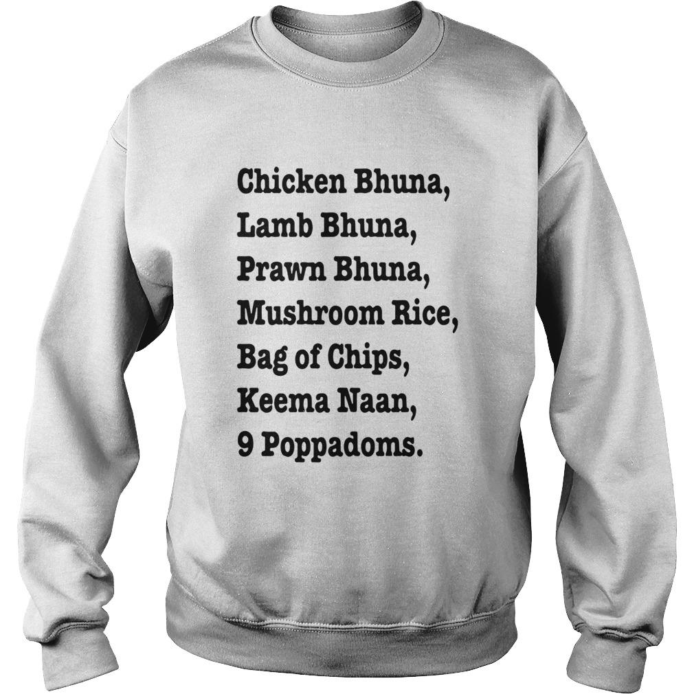 Chicken Bhuna Lamb Bhuna Prawn Bhuna Mushroom Rice Bag Of Chips  Sweatshirt