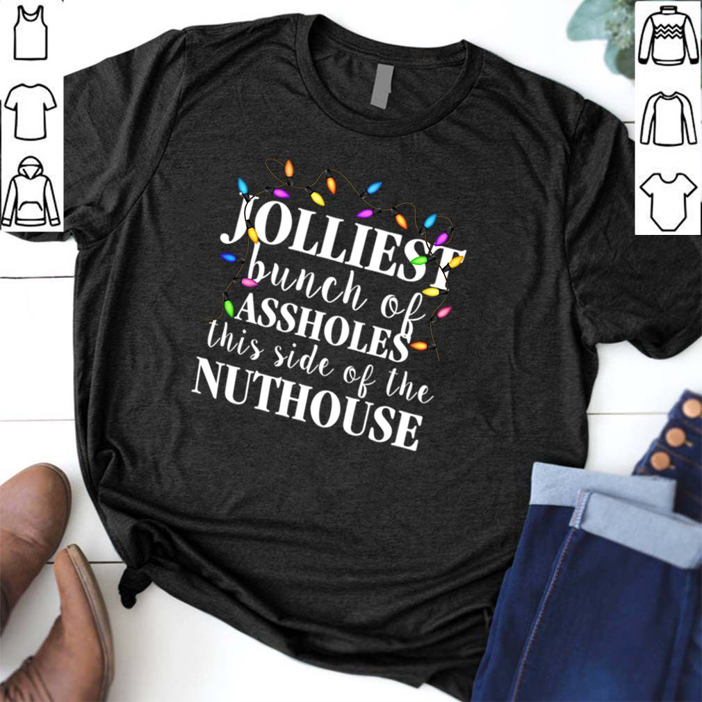 Clark Griswold Jolliest Bunch This Side Of The Nuthouse T Shirt