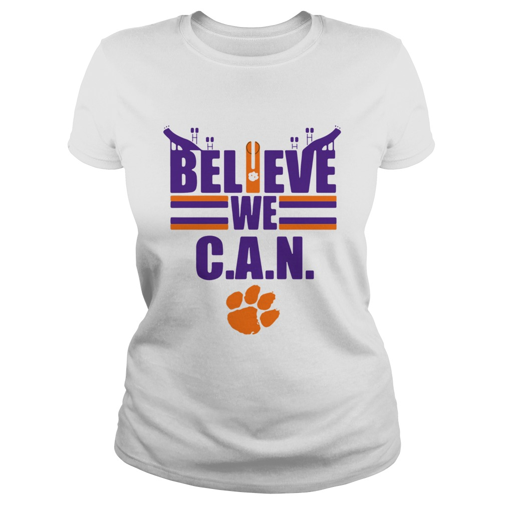 Clemson Tigers football Believe We Can  Classic Ladies