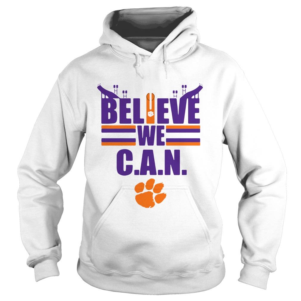 Clemson Tigers football Believe We Can  Hoodie