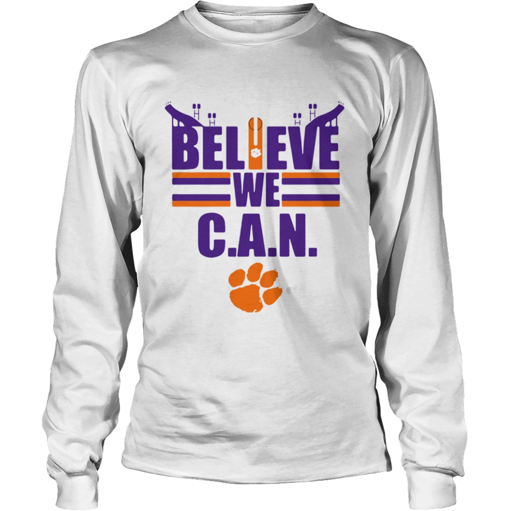 Clemson Tigers football Believe We Can  LongSleeve