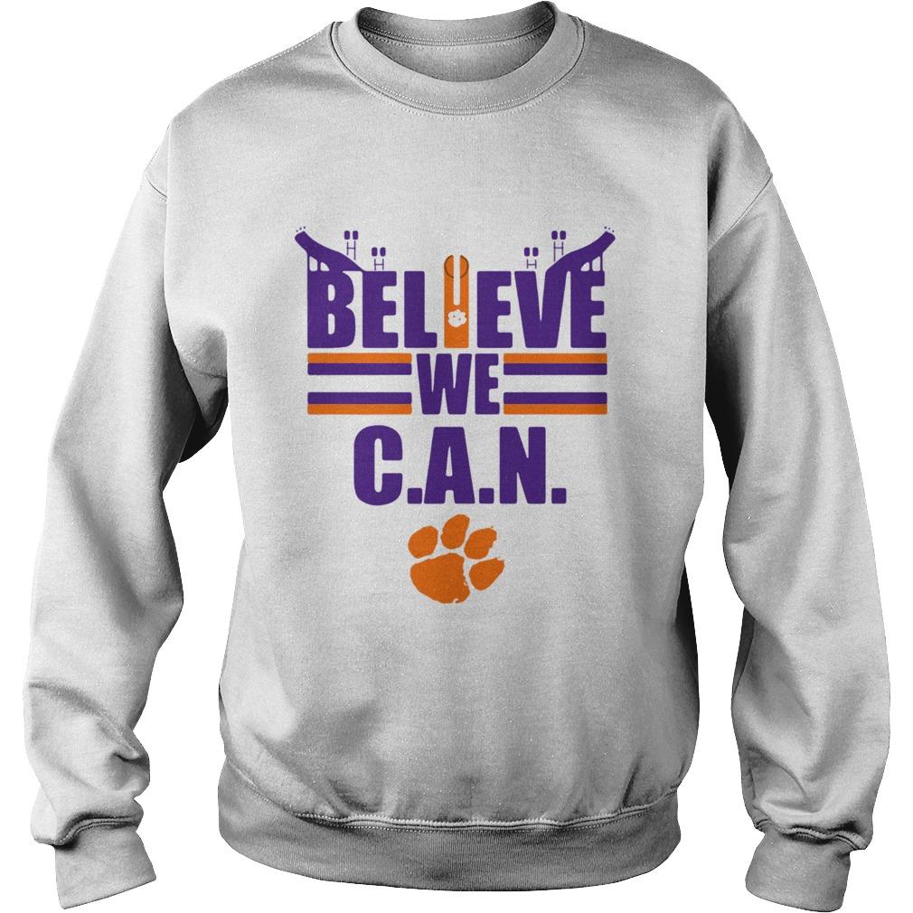 Clemson Tigers football Believe We Can  Sweatshirt