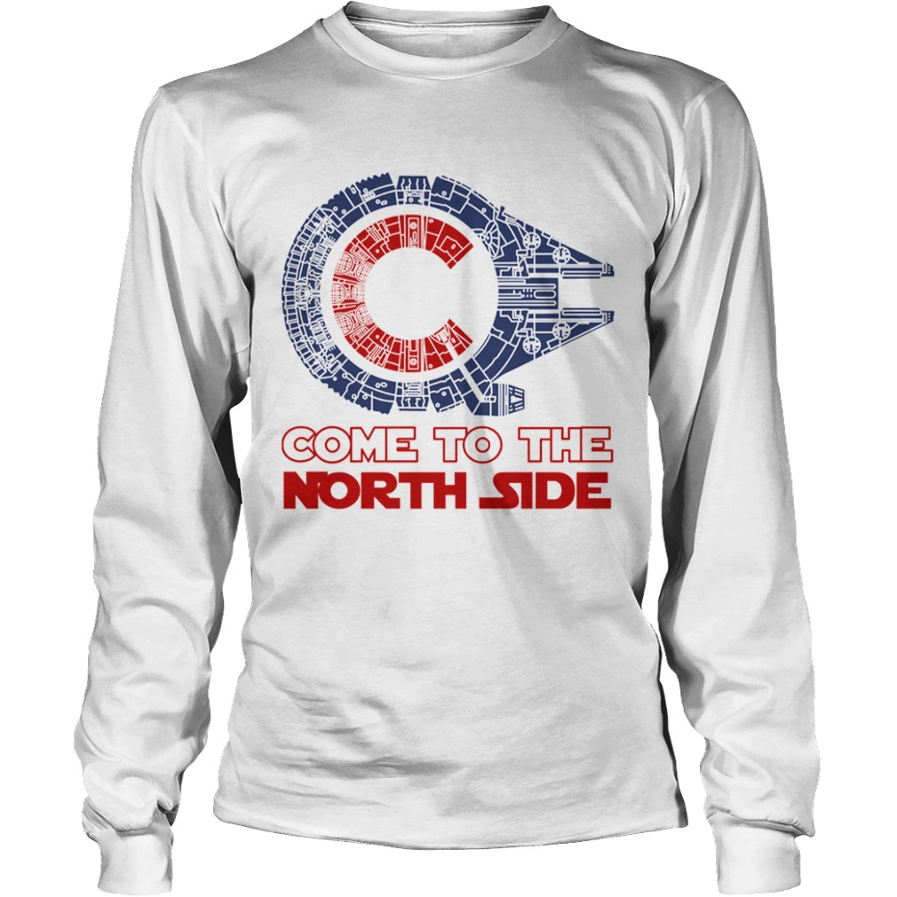 Come To The North Side Star Wars Millennium Falcon Chicago CUBS  LongSleeve