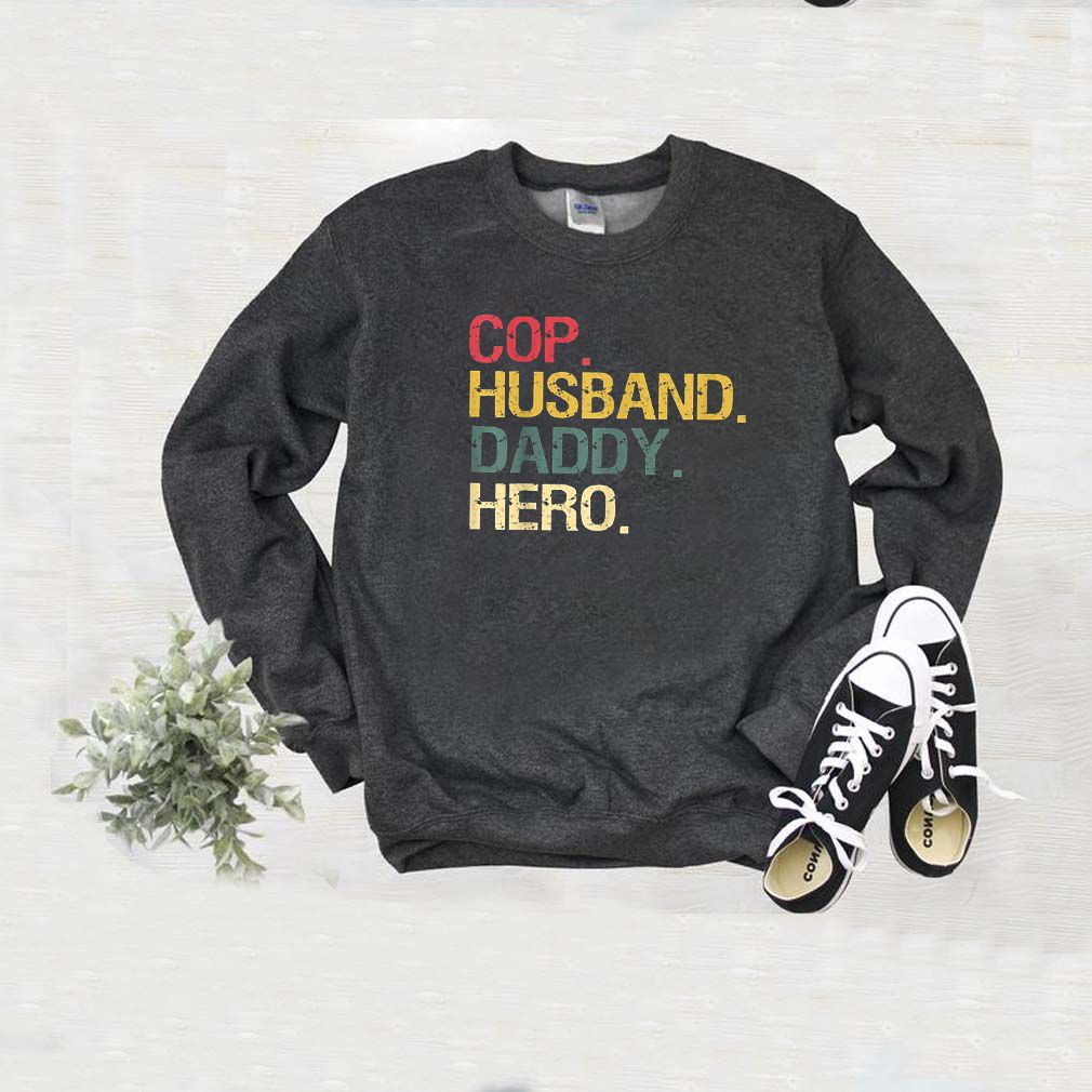 Cop Husband Daddy Hero Shirt T-Shirt
