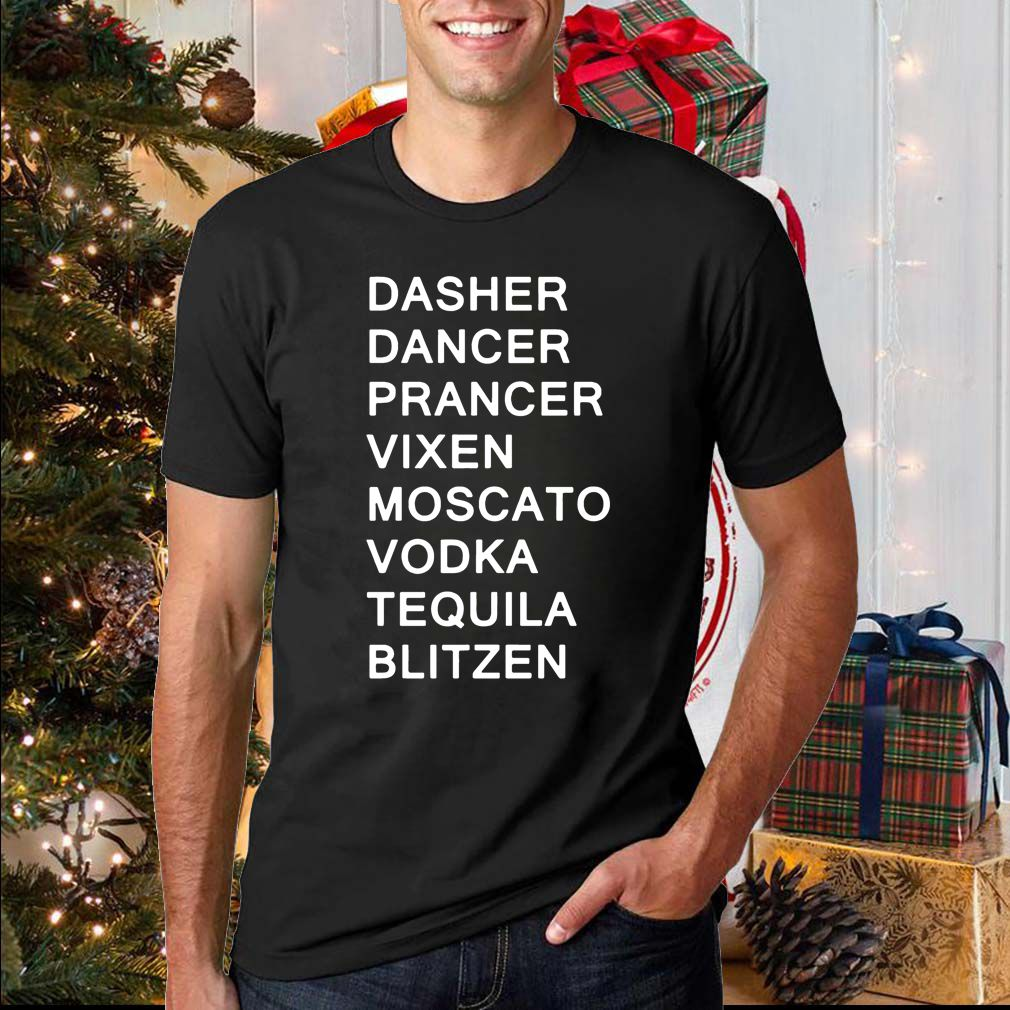 Dasher Dancer Prancer Vixen Moscato Vodka Tequila Blitzen Unisex T-Shirt
