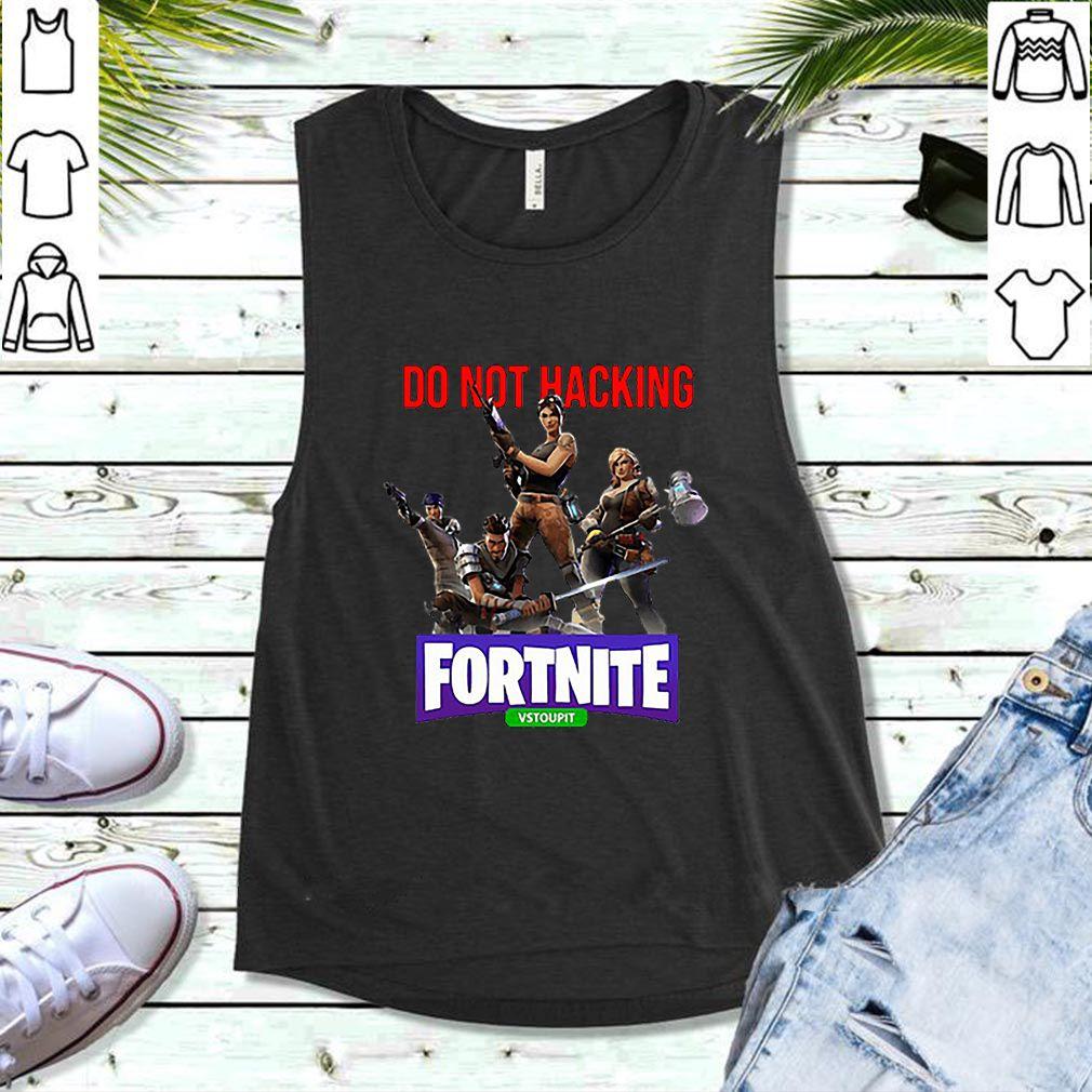 Do Not Hacking Fortnite Vstoupit shirt