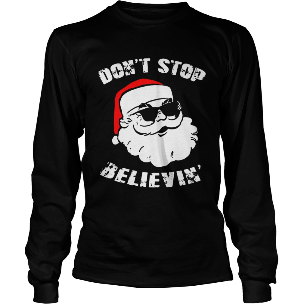 Dont Stop Believing Santa  LongSleeve