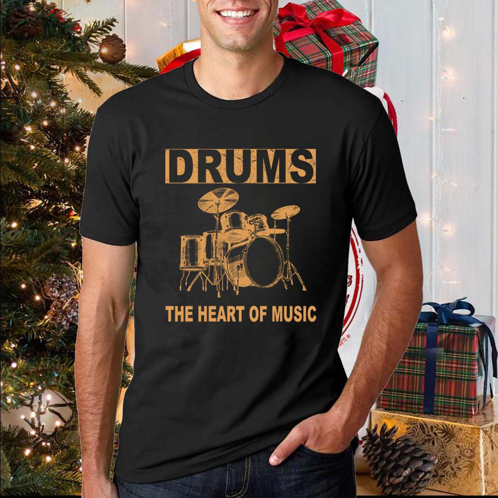 Drums The Heart Of Music Christmas Gift For Drummer T-Shirt