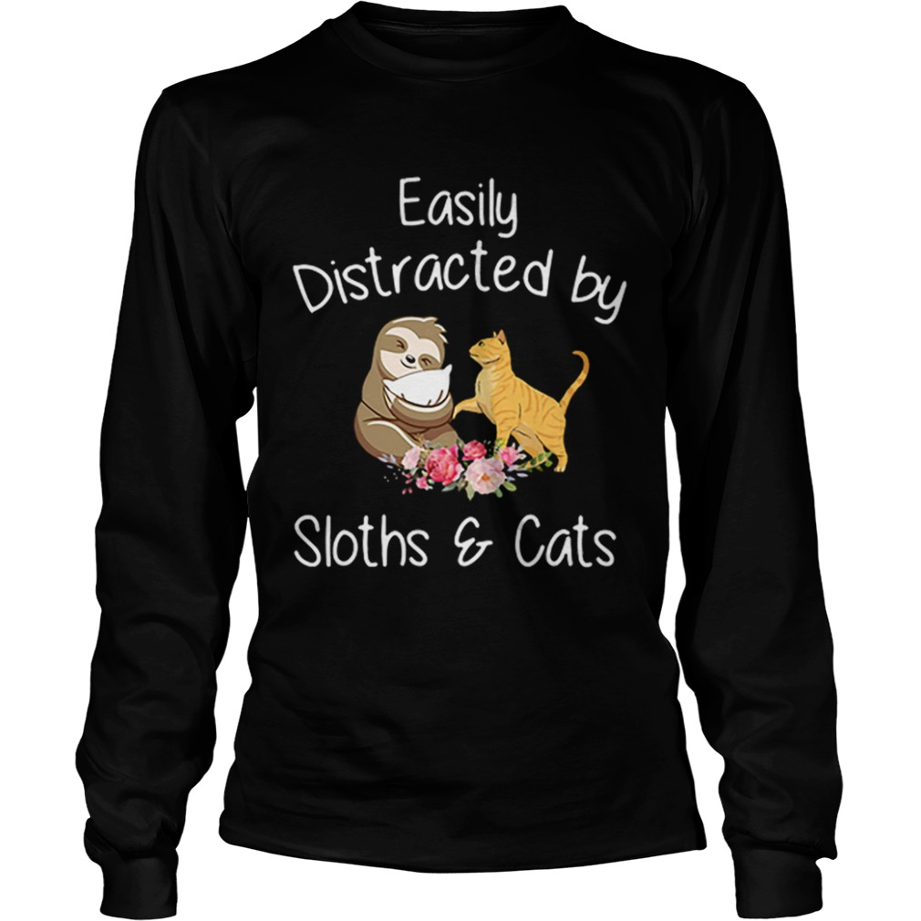 Easily Distracted By Sloths And Cats  LongSleeve