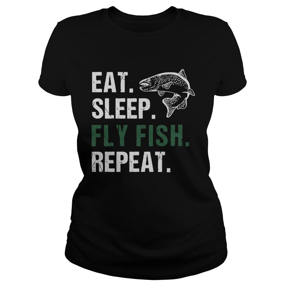 Eat Sleep Fly Fish Repeat  Classic Ladies
