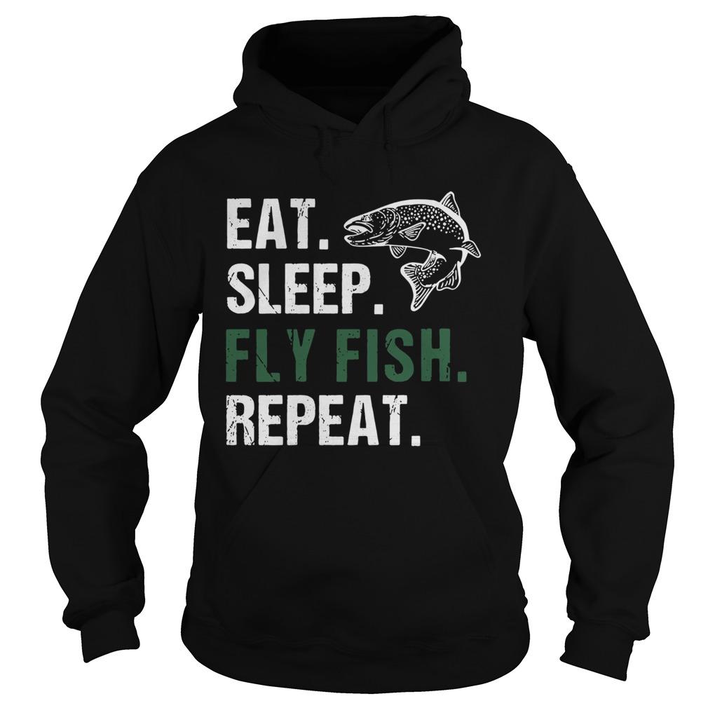 Eat Sleep Fly Fish Repeat  Hoodie