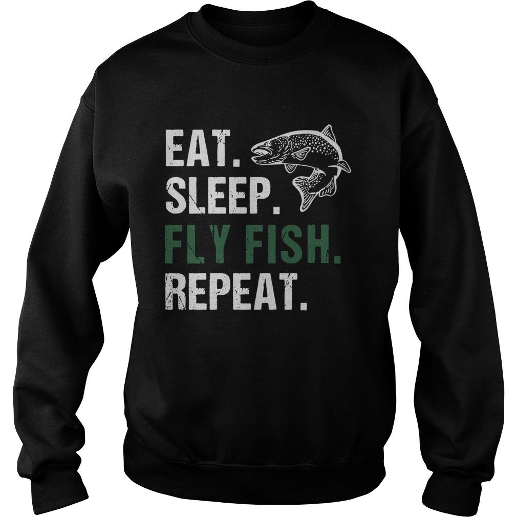 Eat Sleep Fly Fish Repeat  Sweatshirt
