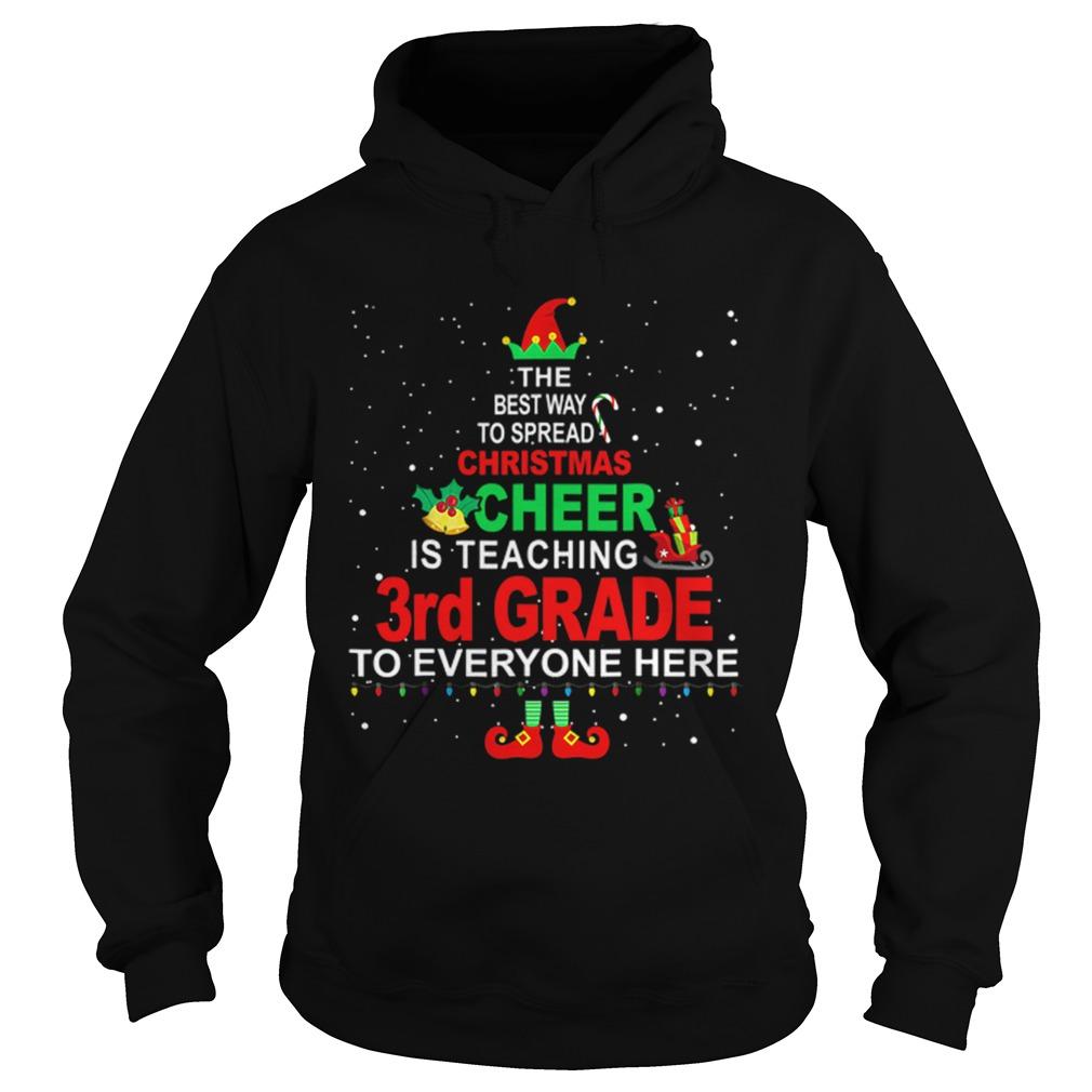 Elf Christmas Cheer is teaching 3rd Grade to everyone here  Hoodie
