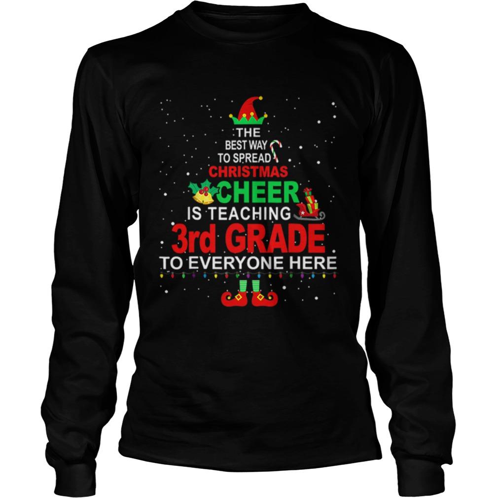 Elf Christmas Cheer is teaching 3rd Grade to everyone here  LongSleeve