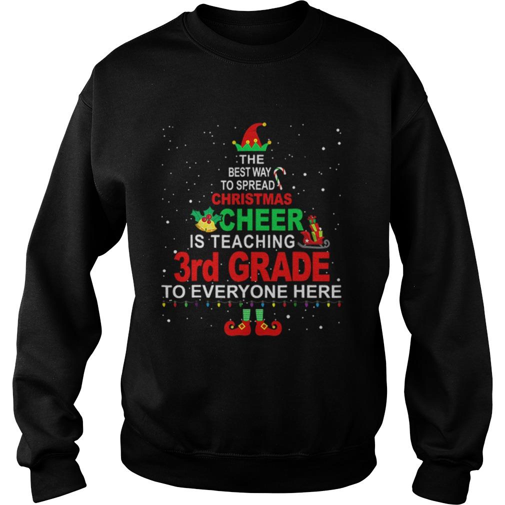 Elf Christmas Cheer is teaching 3rd Grade to everyone here  Sweatshirt