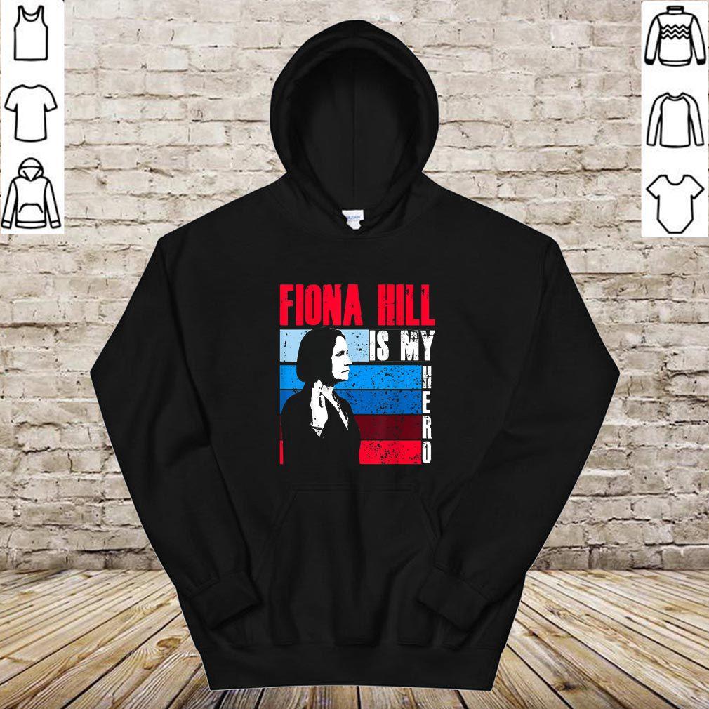 FIONA HILL IS MY HERO Be Like Fiona Hill Shirt