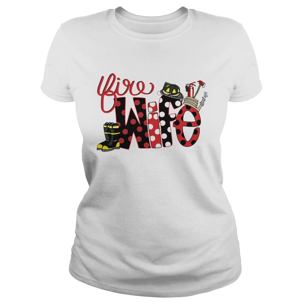 Firefighter Fire Wife Proud Hot Fireman Hero Wives  Classic Ladies