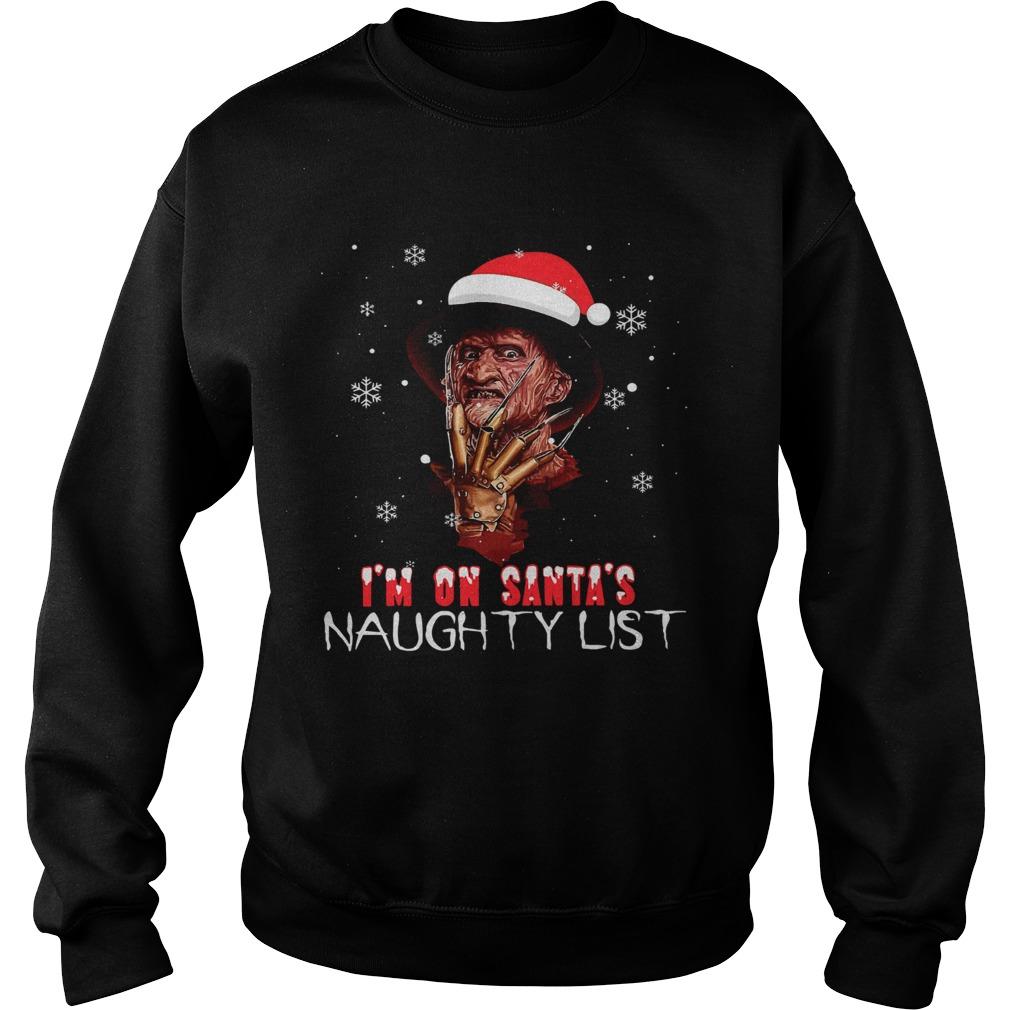 Freddy Krueger Im on Santas naughty list christmas  Sweatshirt