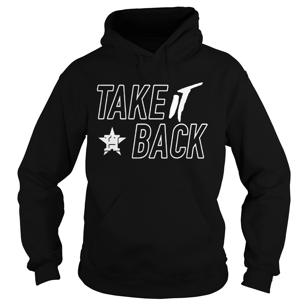 Houston Astros Take It Back  Hoodie