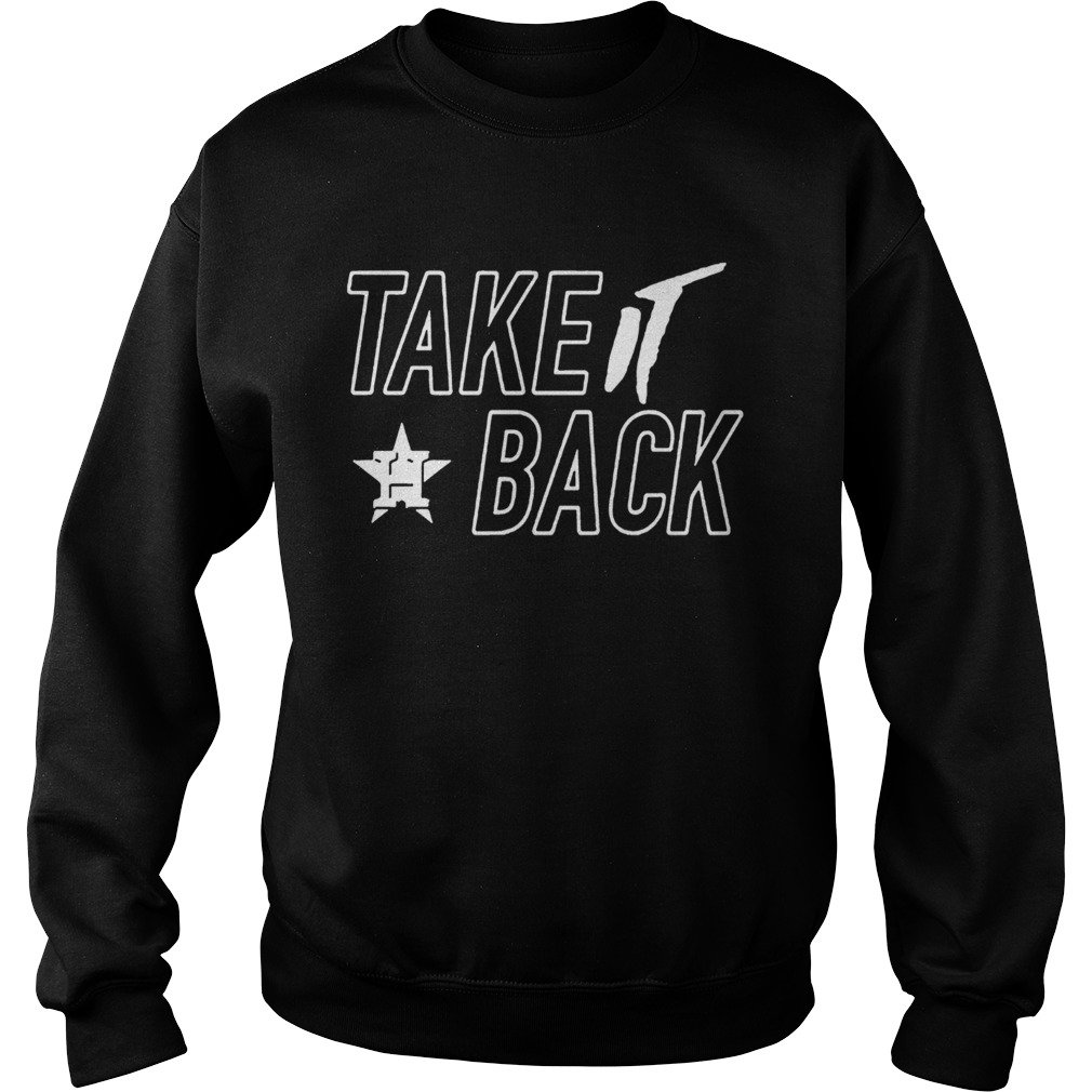 Houston Astros Take It Back  Sweatshirt