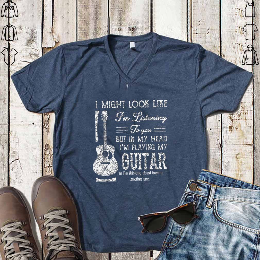 I Might Look Like I'm Listening To You But In My Head I'm Playing My Guitar Scratched Letters T-shirt