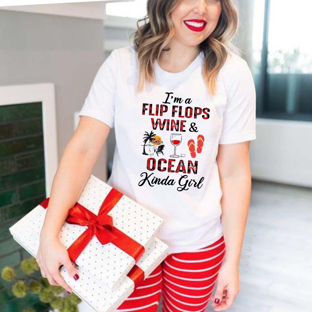 I'm A Flip Flops Wine and Ocean Kinda Girl T-Shirt