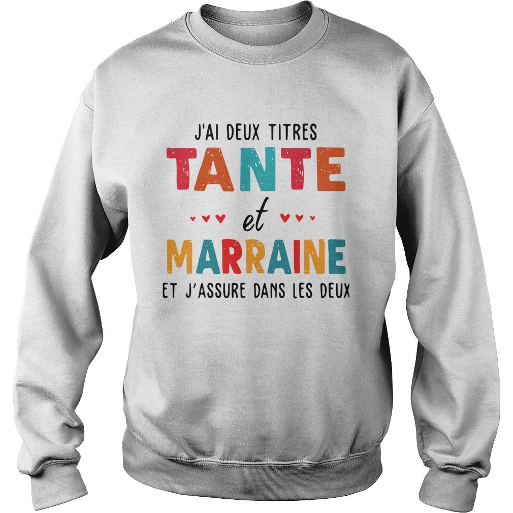 Jai Deux Tires Tante Et Marraine Et Jassure Dans Les Deux  Sweatshirt